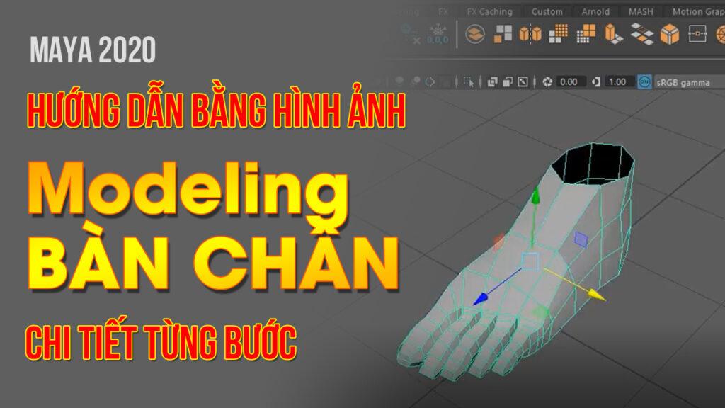modeling bàn chân với 11 bước hướng dẫn chi tiết bằng hình ảnh