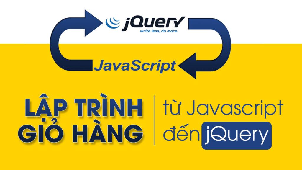 lập trình giỏ hàng từ javascript đến jquery, dom, array